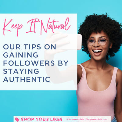 gaining instagram followers by staying authentic