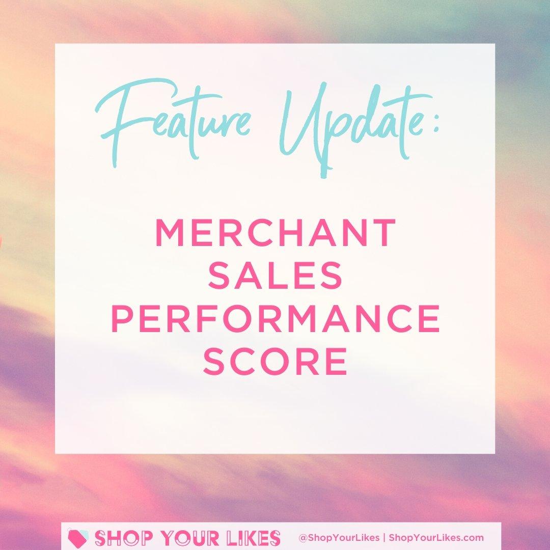 updated shopyourlikes merchant performance score